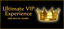 You cant find the finest queens just anywhere, the VIP Experience will help out.